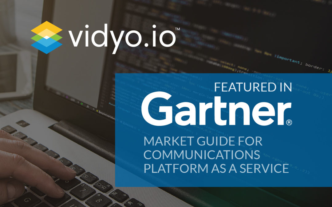 Vidyo.io Highlighted in Gartner Market Guide for CPaaS